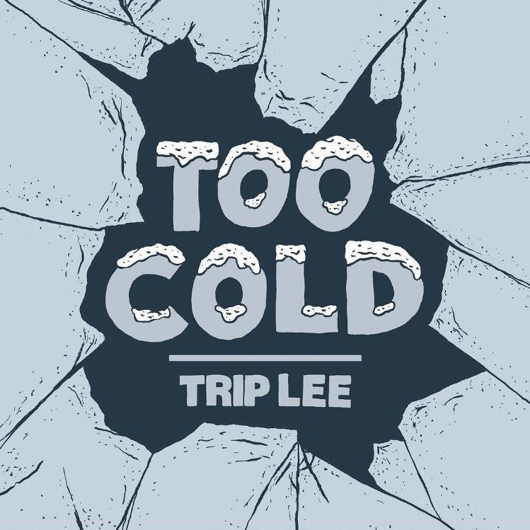 trip-lee-too-cold